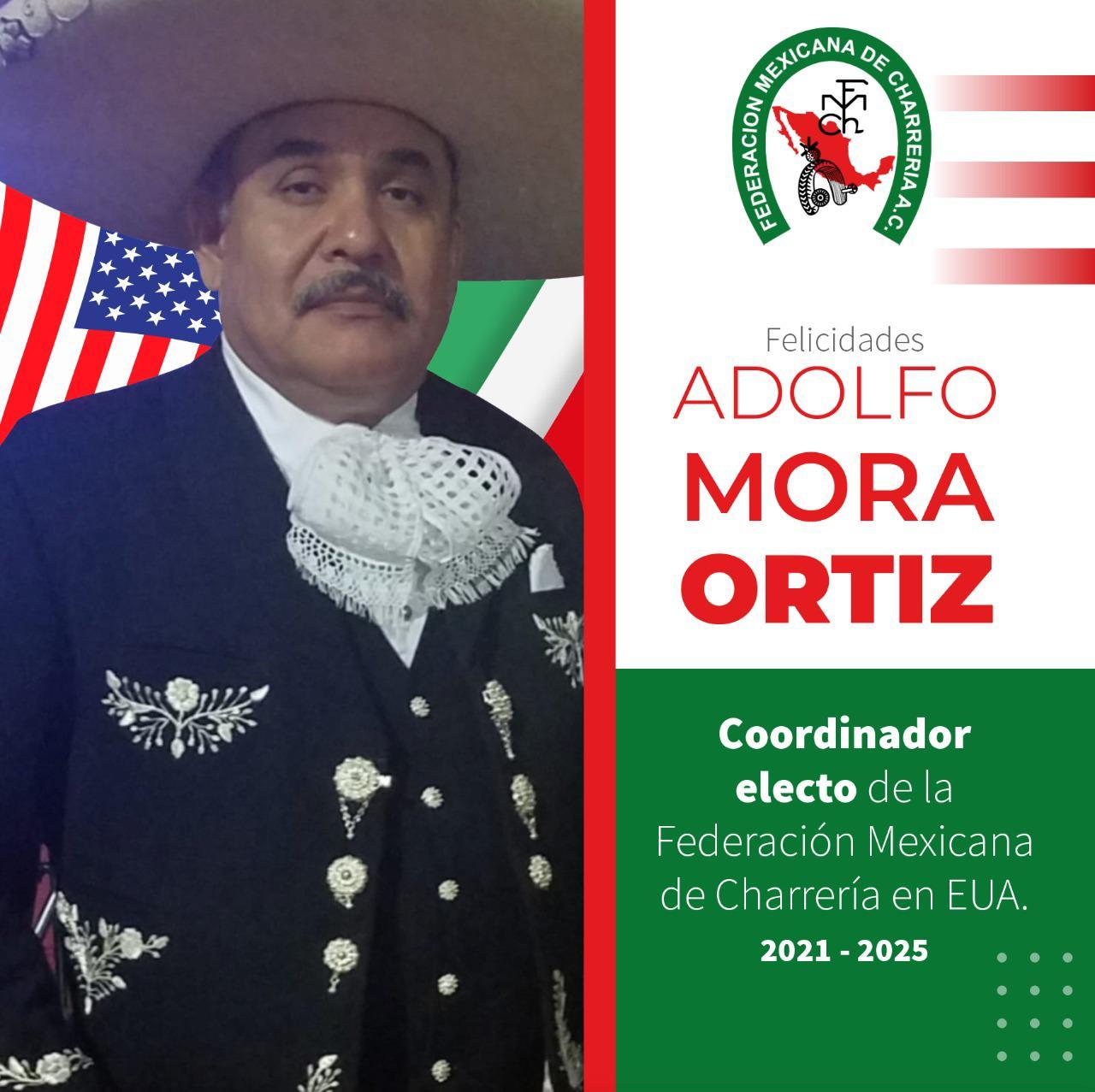 Don Adolfo Ortiz Mora - Coordinador Electo de la Federación Mexicana de Charreria en EUA 2021-2025